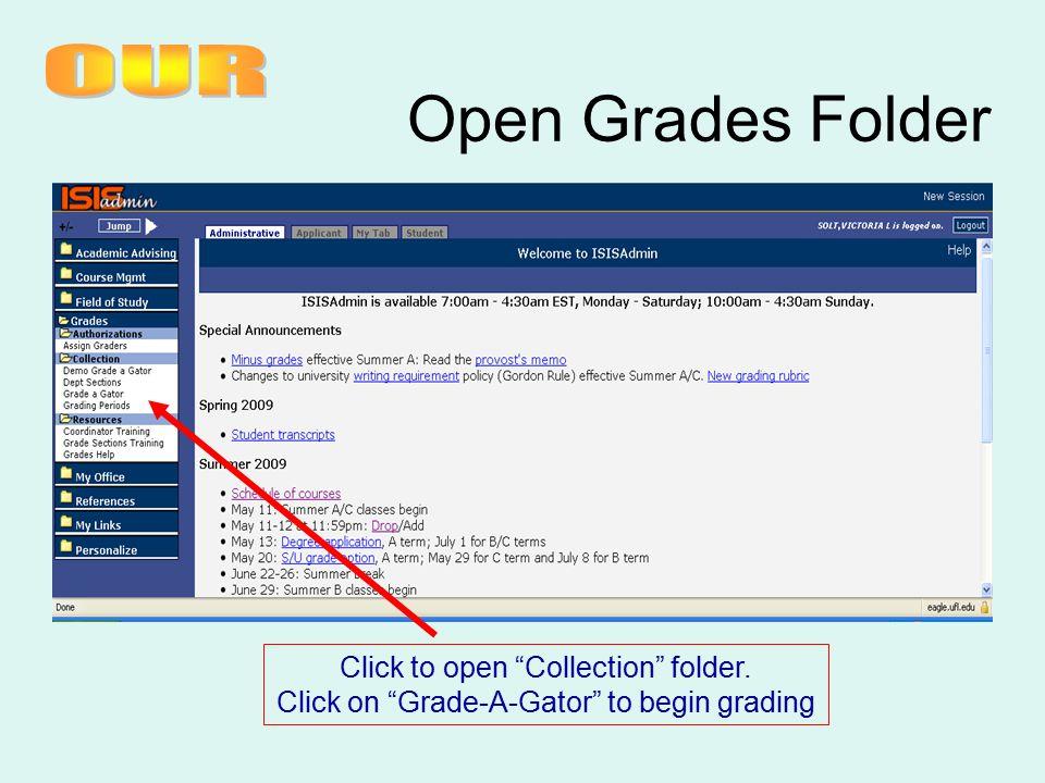 Open Grades Folder Click to open Collection folder. Click on Grade-A-Gator to begin grading