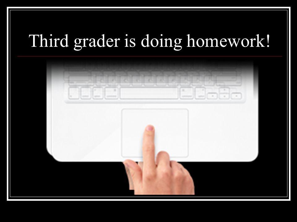 Third grader is doing homework!