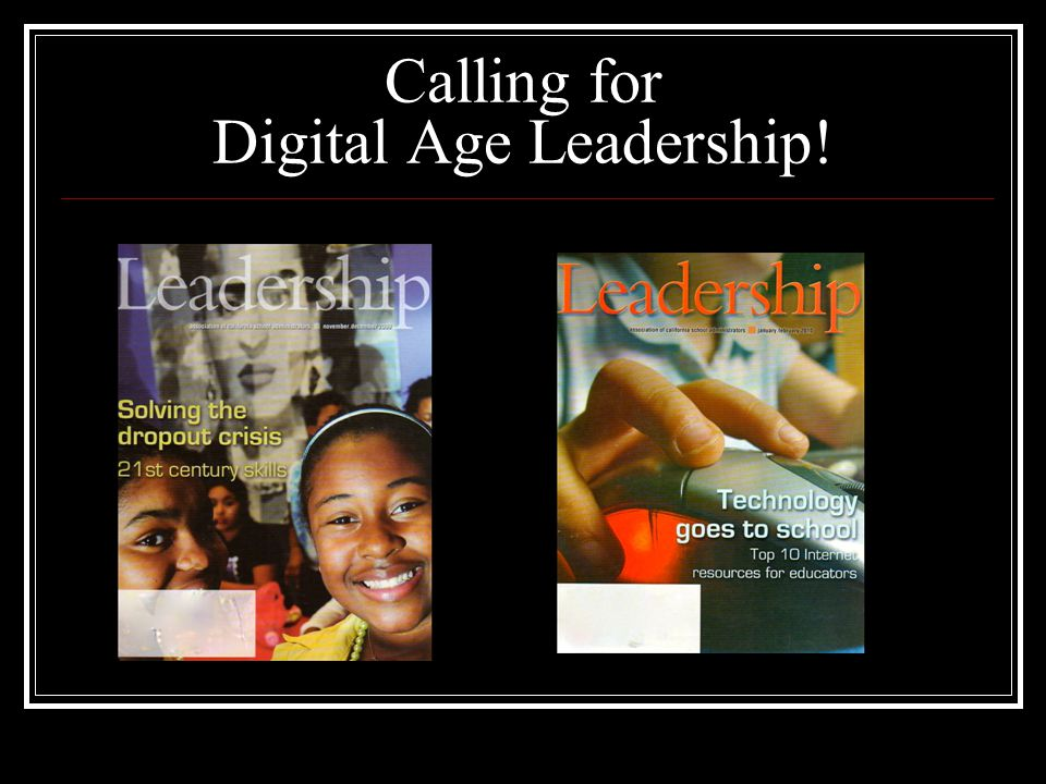 Calling for Digital Age Leadership!