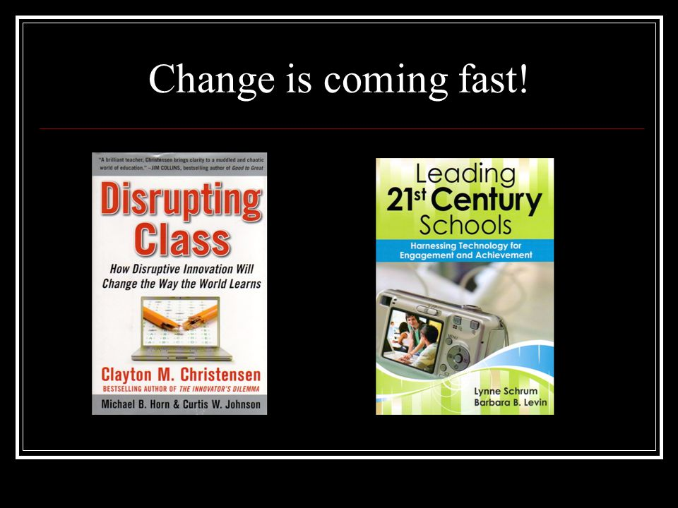 Change is coming fast!