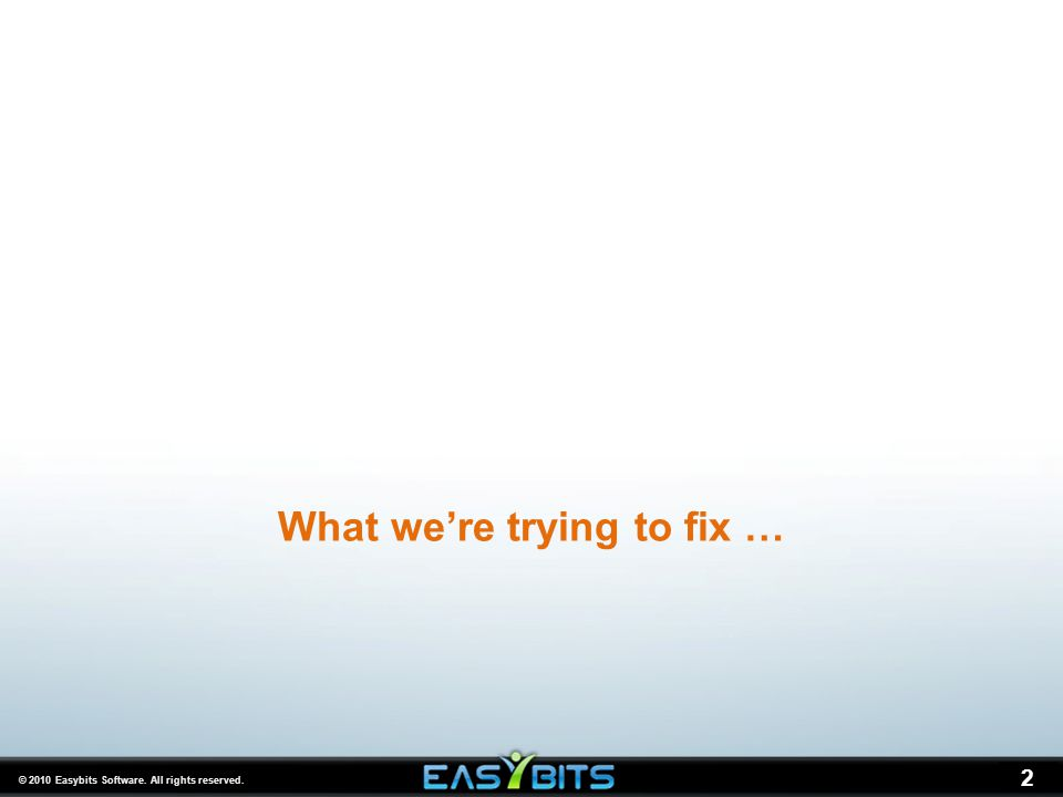 2 What we're trying to fix …