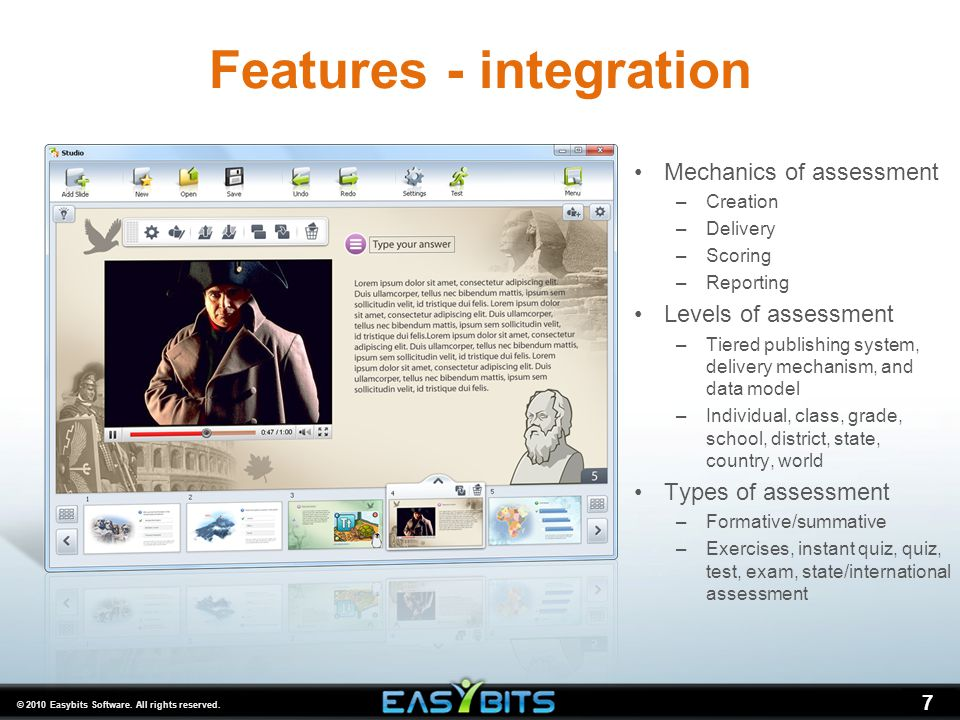 © 2010 Easybits Software. All rights reserved. 7 Features - integration Mechanics of assessment –Creation –Delivery –Scoring –Reporting Levels of asse