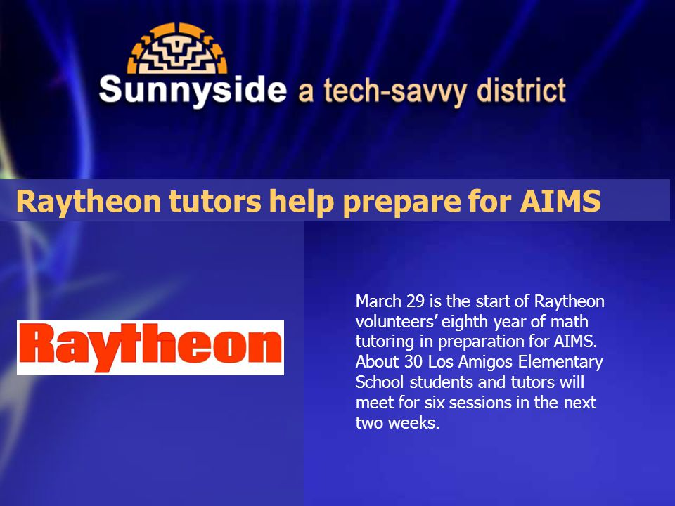 March 29 is the start of Raytheon volunteers' eighth year of math tutoring in preparation for AIMS.