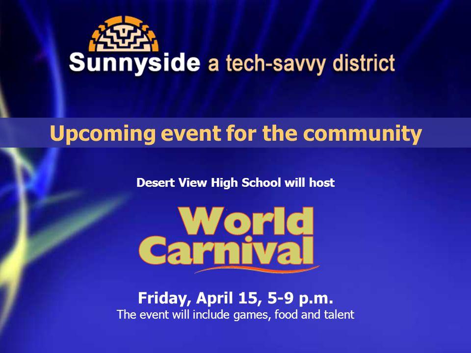 Desert View High School will host Friday, April 15, 5-9 p.m.