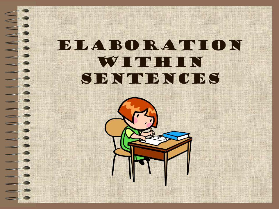 ELABORATION WITHIN SENTENCES