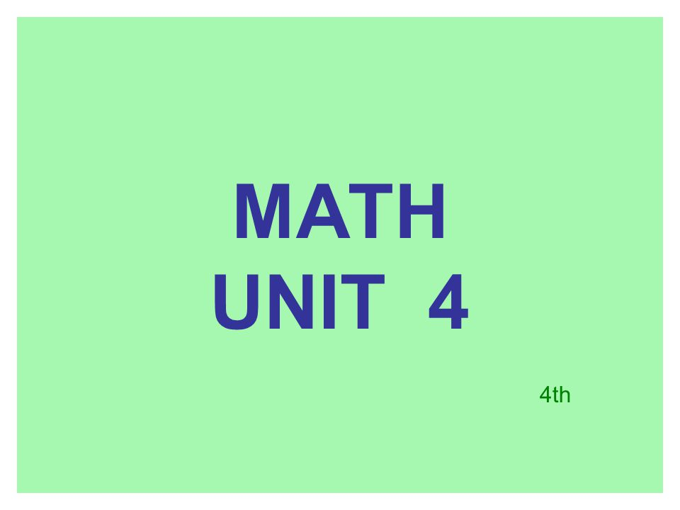 MATH UNIT 4 4th