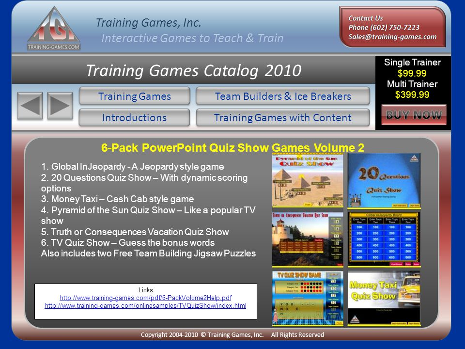 Training Games, Inc.Interactive Games to Teach & Train Copyright 2004-2010 © Training Games, Inc.