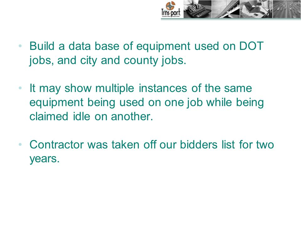 Build a data base of equipment used on DOT jobs, and city and county jobs.