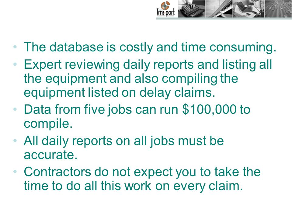 The database is costly and time consuming.