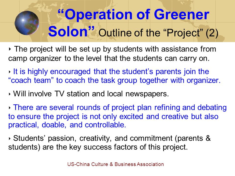 """US-China Culture & Business Association """"Operation of Greener Solon"""" Outline of the """"Project"""" (2) ‣ The project will be set up by students with assist"""