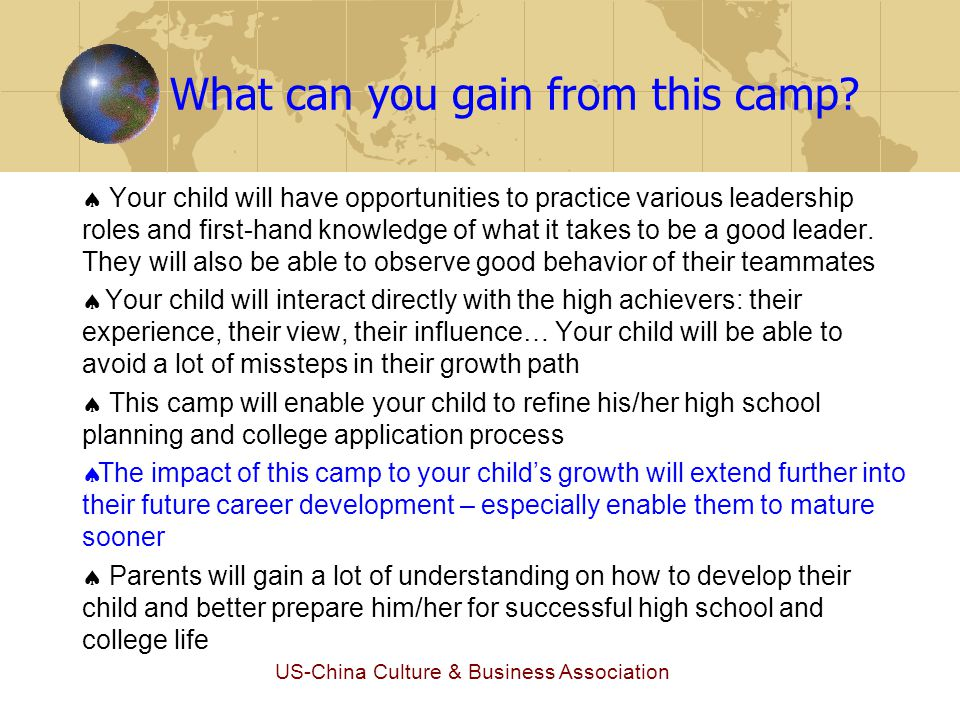 US-China Culture & Business Association What can you gain from this camp?  Your child will have opportunities to practice various leadership roles an