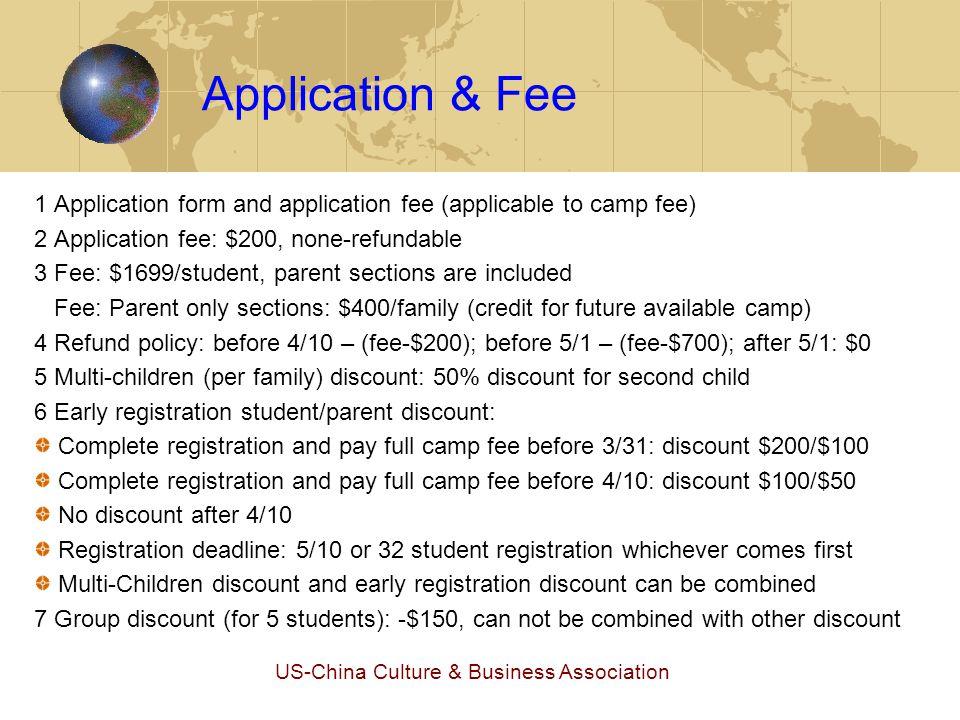 US-China Culture & Business Association Application & Fee 1 Application form and application fee (applicable to camp fee) 2 Application fee: $200, non