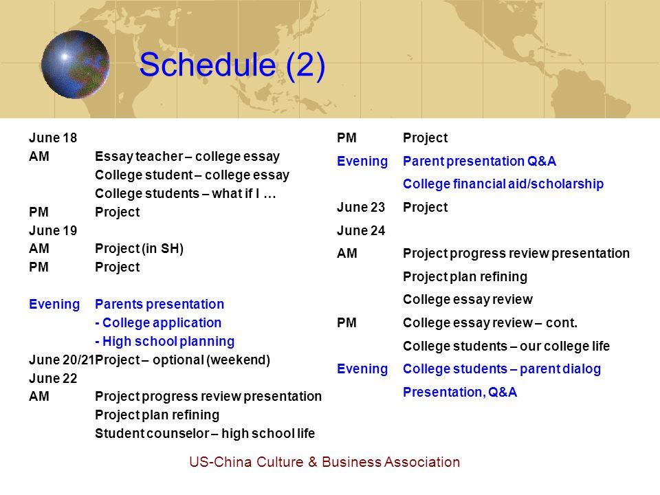 US-China Culture & Business Association Schedule (2) June 18 AMEssay teacher – college essay College student – college essay College students – what i
