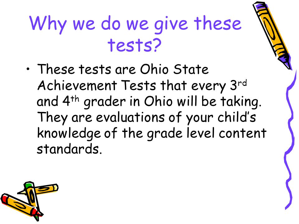 Why we do we give these tests.