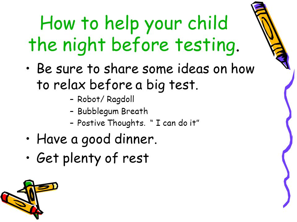 How to help your child the night before testing.