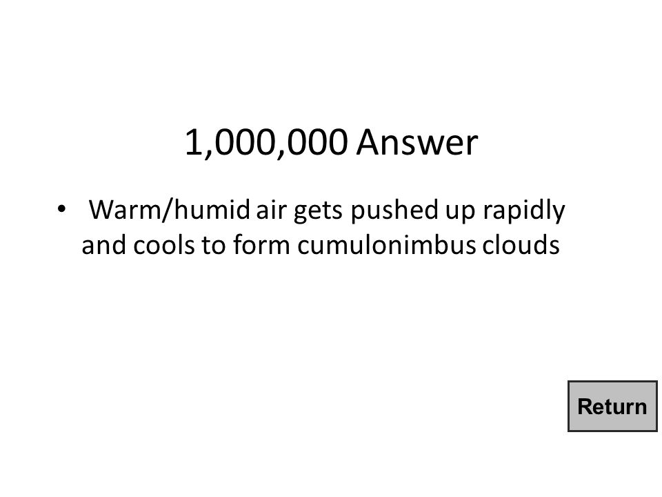 1,000,000 Question Why do thunderstorms typically occur with cold fronts