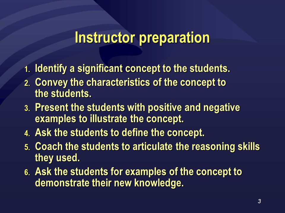 3 Instructor preparation 1. Identify a significant concept to the students.