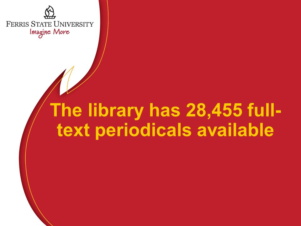 The library has 28,455 full- text periodicals available