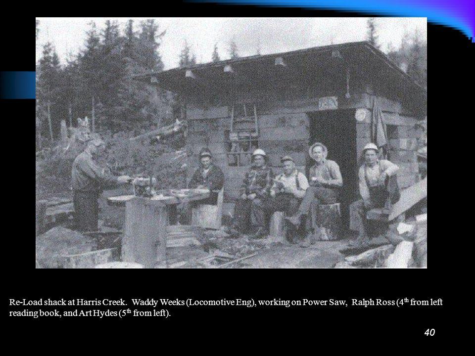 39 Harris Creek re-load, where logs were taken off of trucks and put onto railway cars.