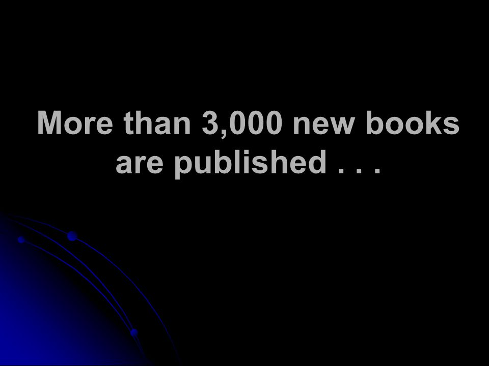 More than 3,000 new books are published...