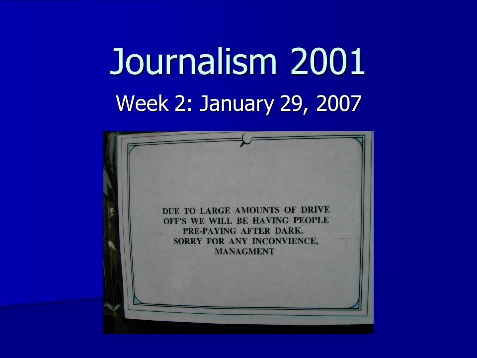 Journalism 2001 Week 2: January 29, 2007
