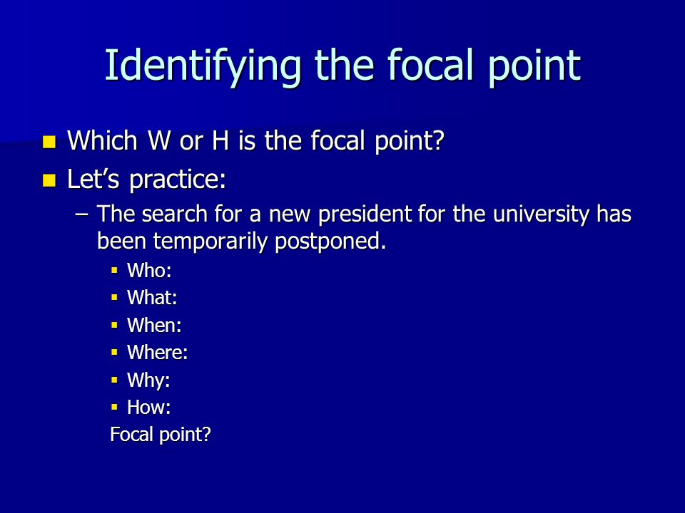 Identifying the focal point Which W or H is the focal point.