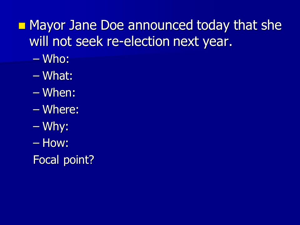 Mayor Jane Doe announced today that she will not seek re-election next year.
