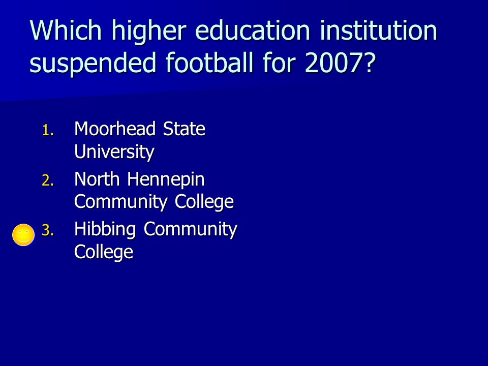 Which higher education institution suspended football for 2007.