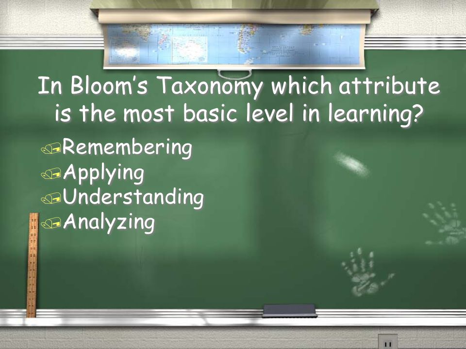 In Bloom's Taxonomy which attribute is the most basic level in learning.