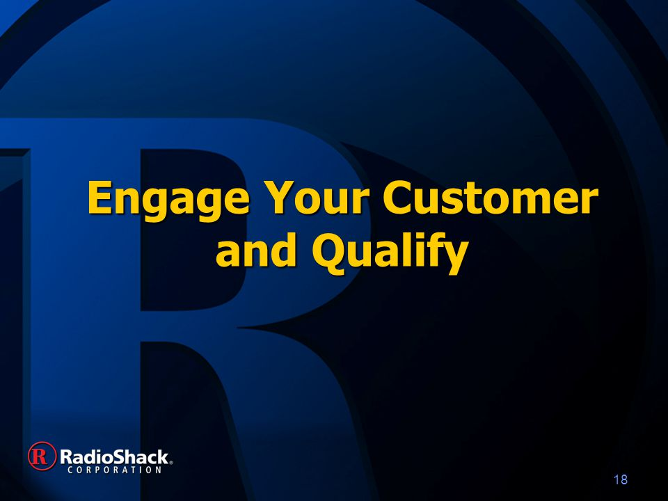 18 Engage Your Customer and Qualify