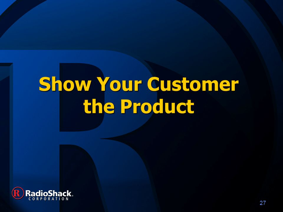 27 Show Your Customer the Product