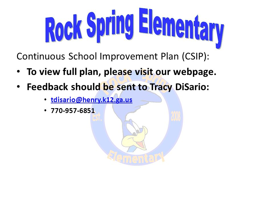 Continuous School Improvement Plan (CSIP): To view full plan, please visit our webpage.