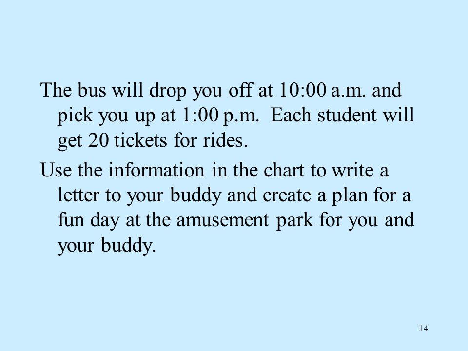 The bus will drop you off at 10:00 a.m. and pick you up at 1:00 p.m.