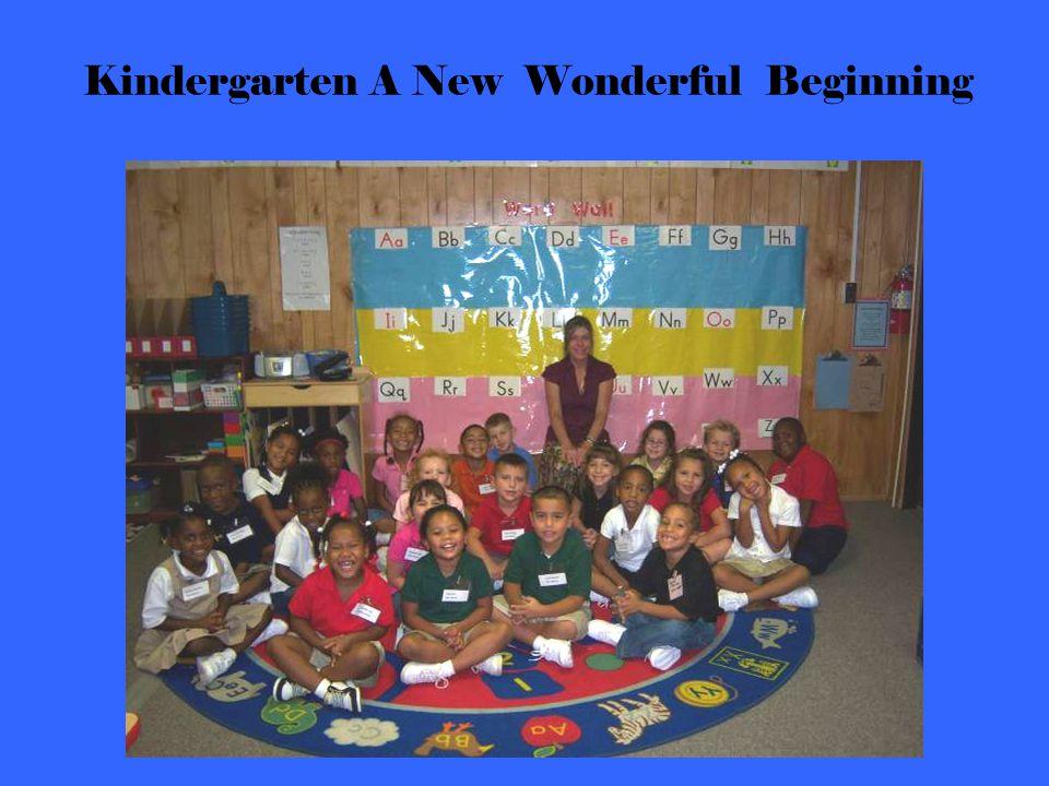 Kindergarten A New Wonderful Beginning