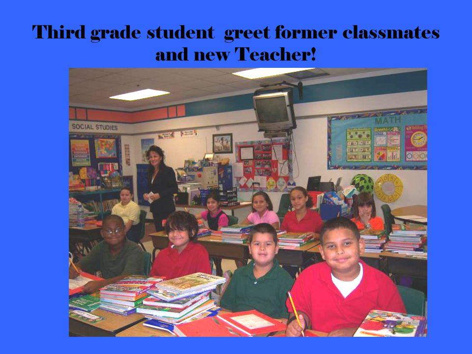 Third grade student greet former classmates and new Teacher!