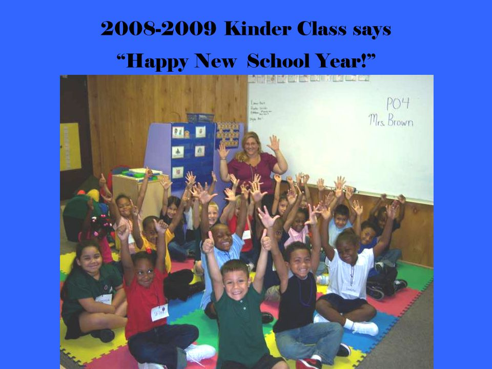 2008-2009 Kinder Class says Happy New School Year!