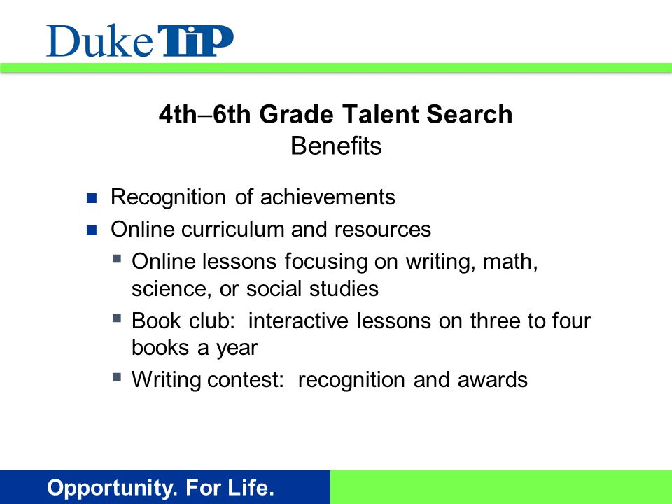 Opportunity. For Life. Recognition of achievements Online curriculum and resources  Online lessons focusing on writing, math, science, or social stud