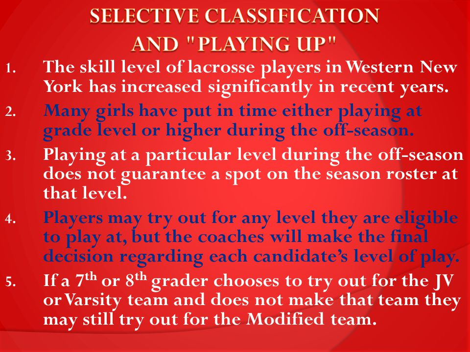 1. The skill level of lacrosse players in Western New York has increased significantly in recent years. 2. Many girls have put in time either playing
