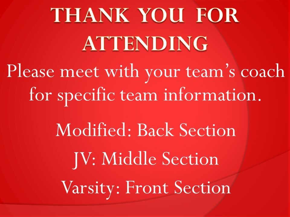 Please meet with your team's coach for specific team information.