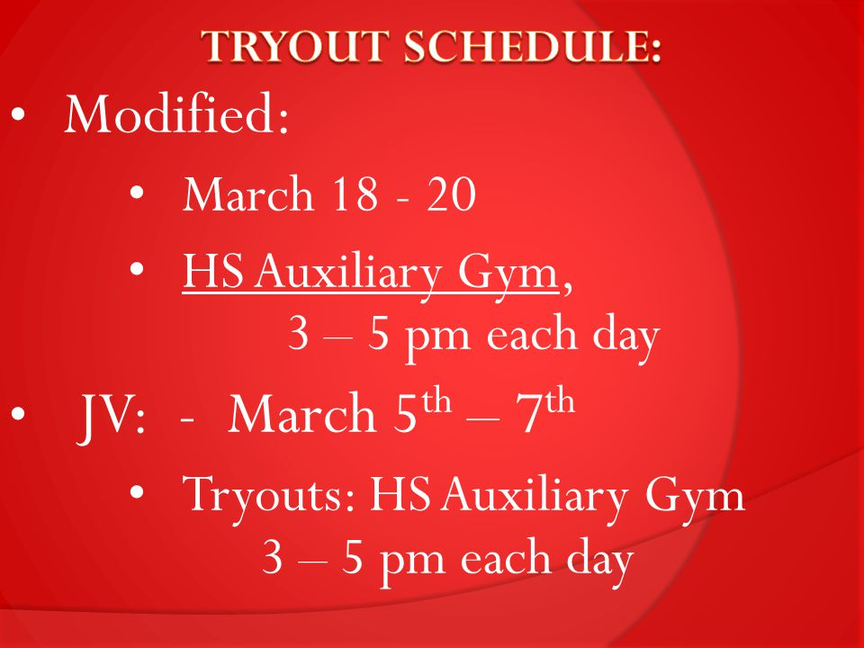 Varsity: HS Auxiliary Gym Monday, March 4 th : 7 – 9 pm Tuesday, March 5 th :5 – 7 pm Wednesday, March 6 th : 7 – 9 pm