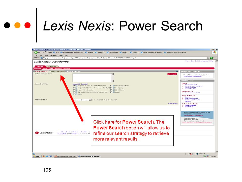 105 Lexis Nexis: Power Search Click here for Power Search.