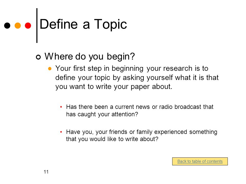 11 Define a Topic Where do you begin.