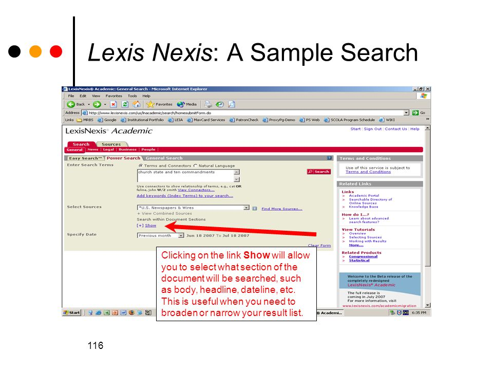 116 Lexis Nexis: A Sample Search Clicking on the link Show will allow you to select what section of the document will be searched, such as body, headline, dateline, etc.