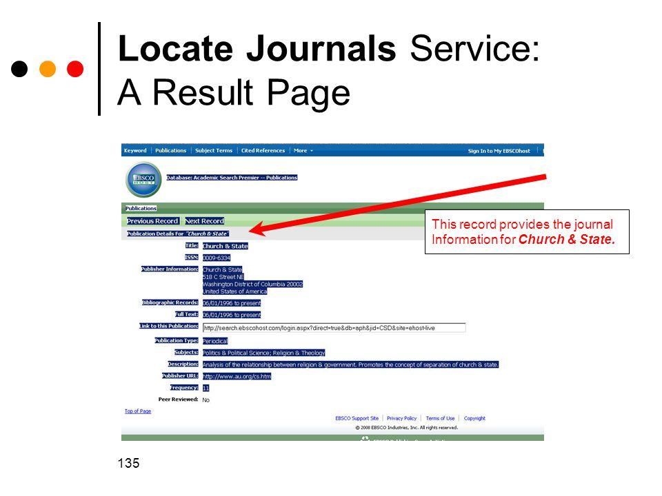 135 Locate Journals Service: A Result Page 0009-6334 This record provides the journal Information for Church & State.