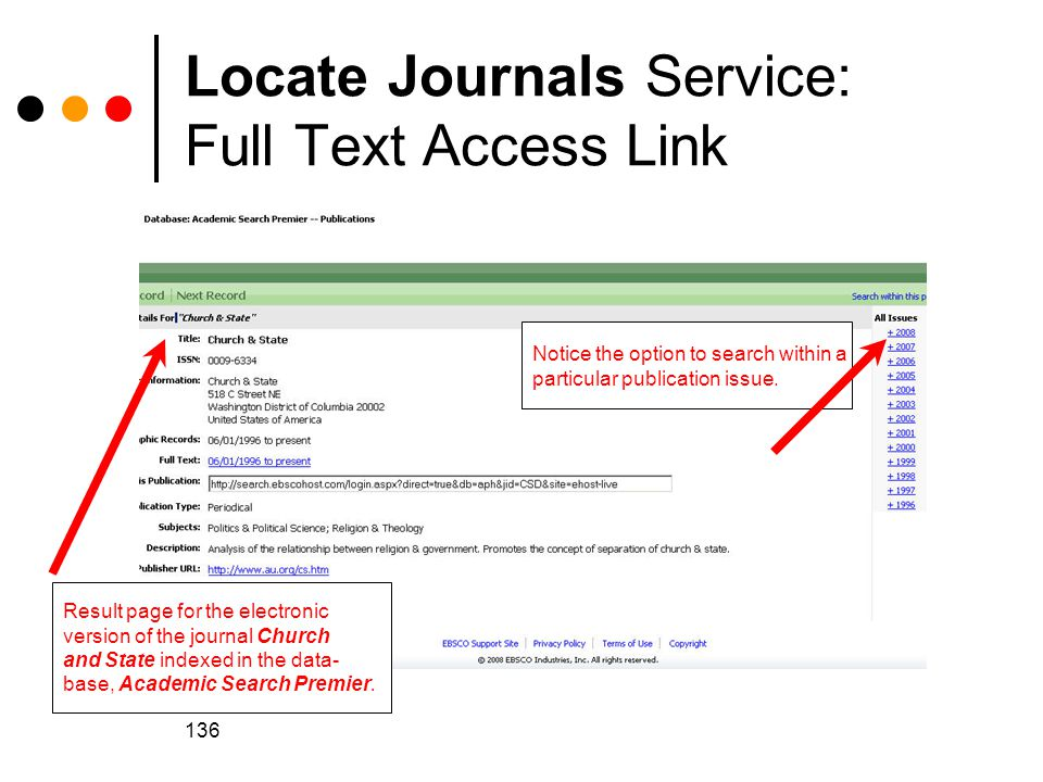 136 Locate Journals Service: Full Text Access Link Result page for the electronic version of the journal Church and State indexed in the data- base, Academic Search Premier.