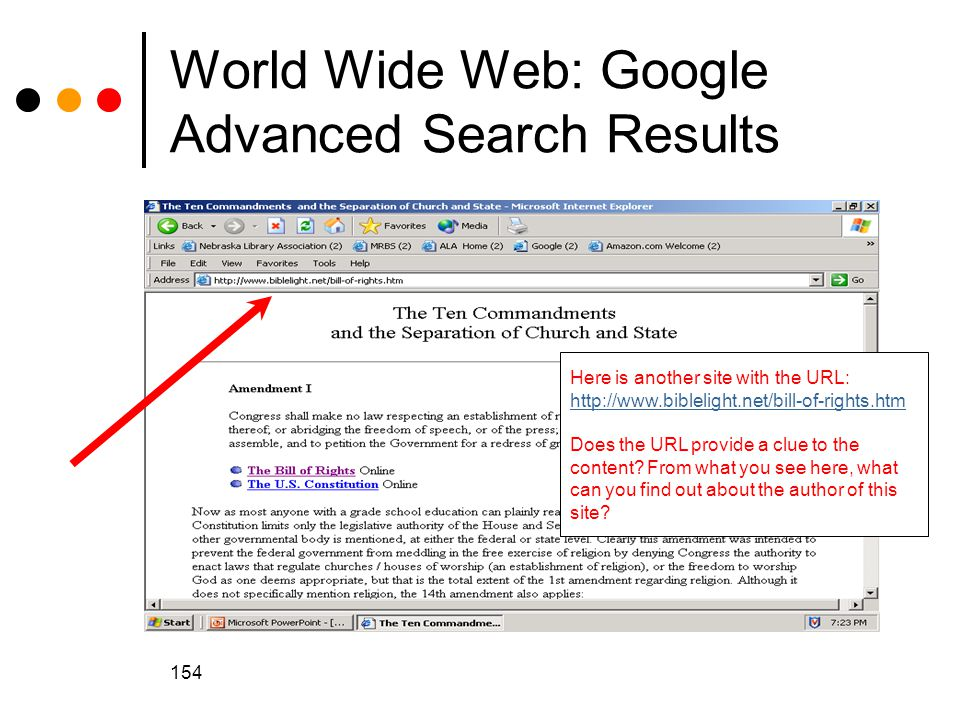 154 World Wide Web: Google Advanced Search Results Here is another site with the URL: http://www.biblelight.net/bill-of-rights.htm Does the URL provide a clue to the content.