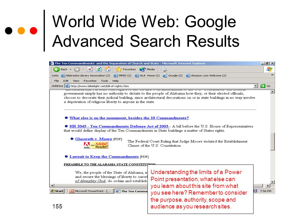 155 World Wide Web: Google Advanced Search Results Understanding the limits of a Power Point presentation, what else can you learn about this site from what you see here.