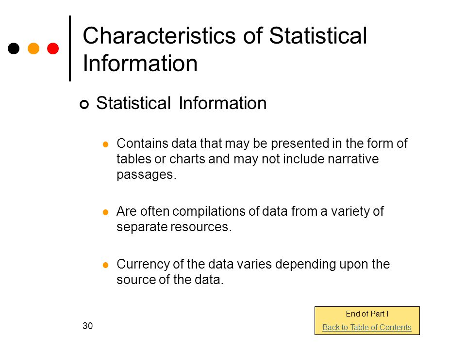 30 Characteristics of Statistical Information Statistical Information Contains data that may be presented in the form of tables or charts and may not include narrative passages.