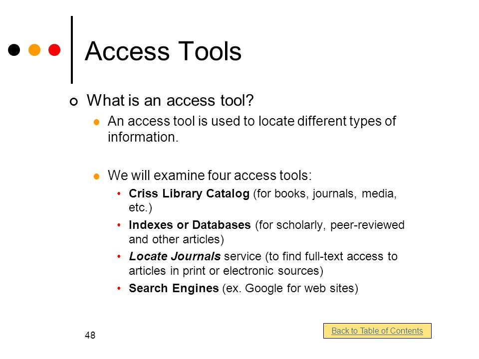 48 Access Tools What is an access tool.