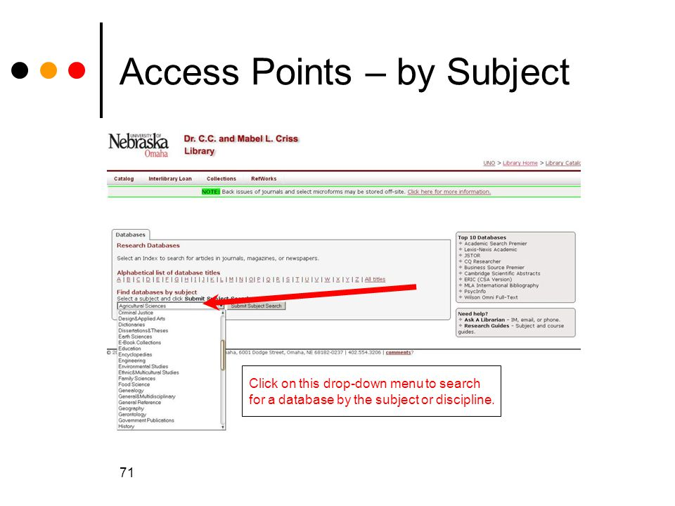 71 Access Points – by Subject Click on this drop-down menu to search for a database by the subject or discipline.